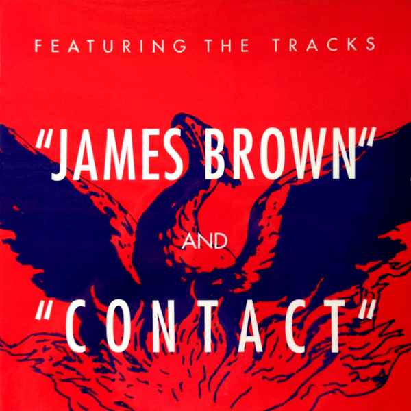 Featuring the tracks James Brown and Contact (with a stylized phoenix rising in the background)